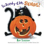 Scaredy-Cat, Splat! Hardcover  by Rob Scotton