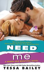 Need Me Paperback  by Tessa Bailey