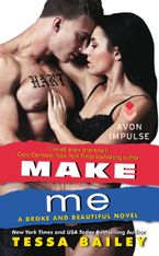 Make Me Paperback  by Tessa Bailey