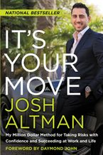 It's Your Move Paperback  by Josh Altman