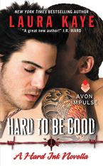 Hard to Be Good Paperback  by Laura Kaye