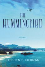 The Hummingbird Hardcover  by Stephen P. Kiernan