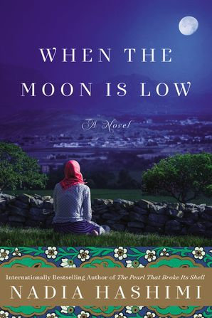 When the Moon Is Low Hardcover  by Nadia Hashimi
