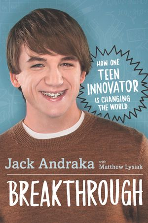 Breakthrough: How One Teen Innovator Is Changing the World book image