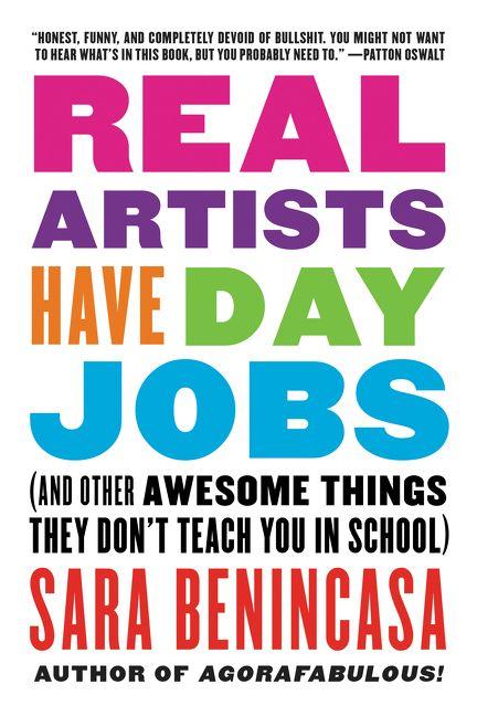 Book Cover Artist Jobs : Real artists have day jobs sara benincasa paperback