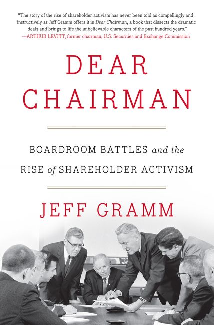 Book cover image: Dear Chairman: Boardroom Battles and the Rise of Shareholder Activism