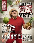 Are We Having Any Fun Yet? Hardcover  by Sammy Hagar