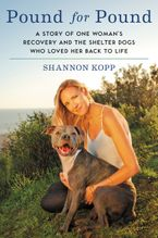 Pound for Pound Hardcover  by Shannon Kopp
