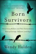 Born Survivors Paperback  by Wendy Holden