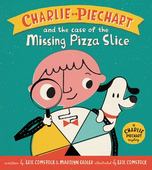Charlie Piechart and the Case of the Missing Pizza Slice book image