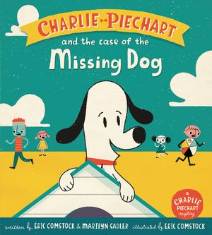 Charlie Piechart and the Case of the Missing Dog book image