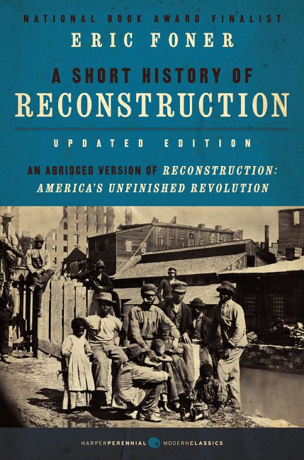 A Short History Of Reconstruction Updated Edition Eric border=