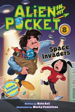 Alien in My Pocket #8: Space Invaders (Alien in My Pocket 8) Paperback  by Nate Ball