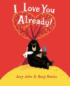 I Love You Already! Hardcover  by Jory John