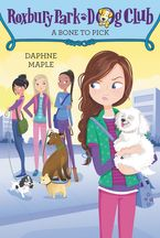 Roxbury Park Dog Club #6: A Bone to Pick Paperback  by Daphne Maple