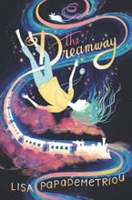 The Dreamway Hardcover  by Lisa Papademetriou