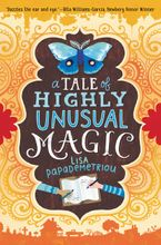 A Tale of Highly Unusual Magic Hardcover  by Lisa Papademetriou
