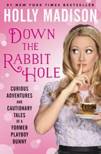 Down the Rabbit Hole Hardcover  by Holly Madison