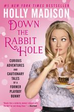 Down the Rabbit Hole Paperback  by Holly Madison
