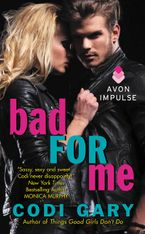 Bad For Me Paperback  by Codi Gary