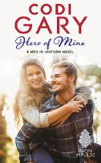Hero of Mine Paperback  by Codi Gary