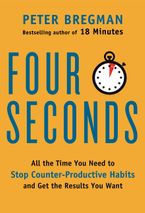 Four Seconds Hardcover  by Peter Bregman