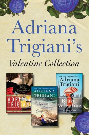 Adriana Trigiani's Valentine Collection book image