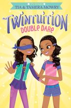 Twintuition: Double Dare - Tia Mowry