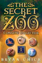 The Secret Zoo Complete Collection eBook  by Bryan Chick
