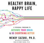 Healthy Brain, Happy Life Downloadable audio file UBR by Wendy Suzuki
