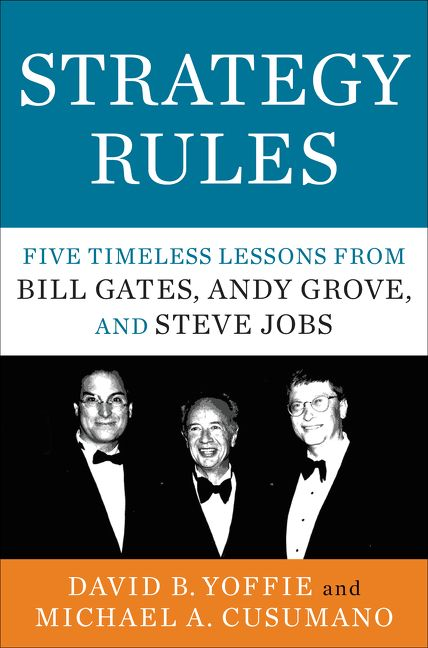 Book cover image: Strategy Rules: Five Timeless Lessons from Bill Gates, Andy Grove, and Steve Jobs