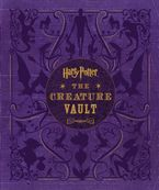 Harry Potter: The Creature Vault Hardcover  by Jody Revenson
