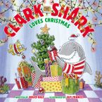 Clark the Shark Loves Christmas Hardcover  by Bruce Hale