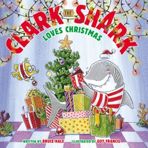 Clark the Shark Loves Christmas book image