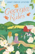 Georgia Rules Hardcover  by Nanci Turner Steveson