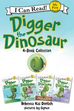 Digger the Dinosaur I Can Read 4-Book Collection eBook  by Rebecca Kai Dotlich