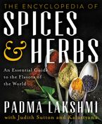 The Encyclopedia of Spices and Herbs Hardcover  by Padma Lakshmi