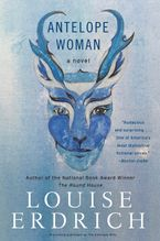 Antelope Woman Paperback  by Louise Erdrich