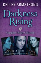 Darkness Rising: Complete Trilogy Collection