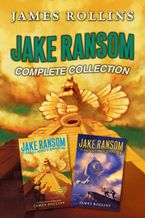 Jake Ransom Complete Collection eBook  by James Rollins