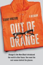 Out of Orange Hardcover  by Cleary Wolters