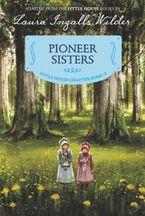 Pioneer Sisters Paperback  by Laura Ingalls Wilder