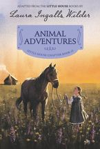 Animal Adventures Paperback  by Laura Ingalls Wilder