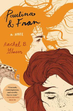 Paulina & Fran - Rachel B  Glaser - Paperback