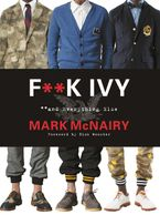 F--k Ivy and Everything Else Hardcover  by Mark McNairy