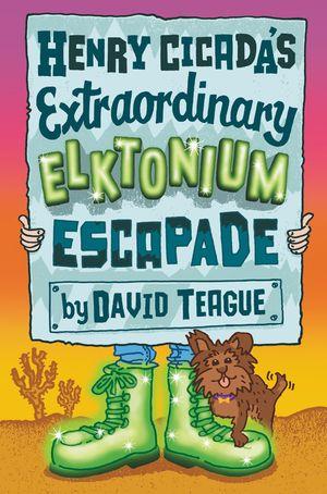 Henry Cicada's Extraordinary Elktonium Escapade book image