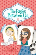 The Pages Between Us Hardcover  by Lindsey Leavitt