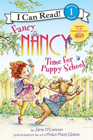 Fancy Nancy Time For Puppy School Paperback I Can Read Books Icanread Com