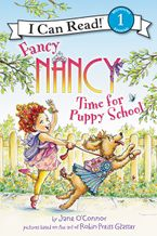 Fancy Nancy: Time for Puppy School Hardcover  by Jane O'Connor