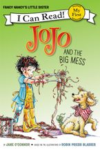 Fancy Nancy: JoJo and the Big Mess Hardcover  by Jane O'Connor